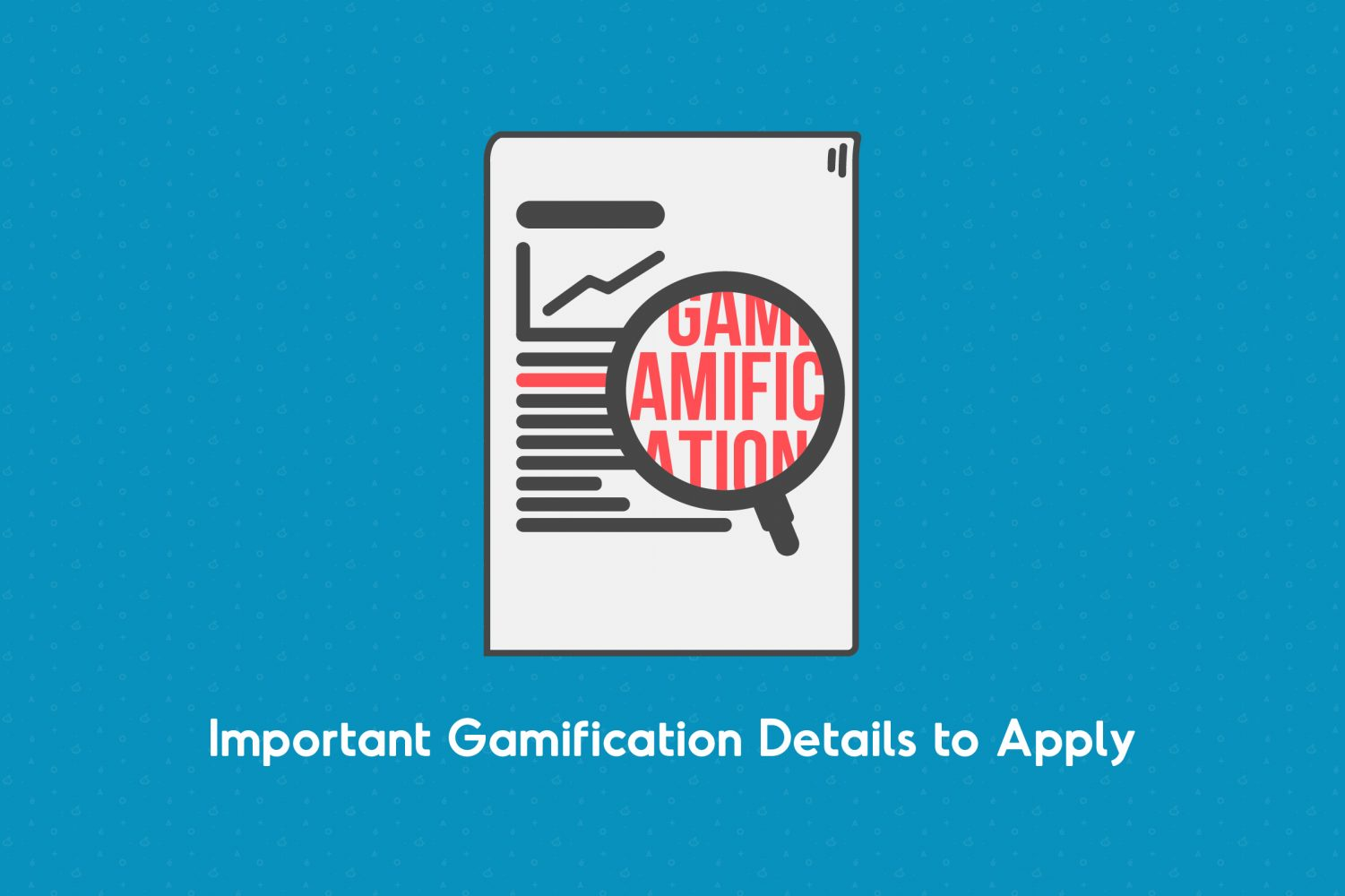 Things to Make Use When Applying Gamification
