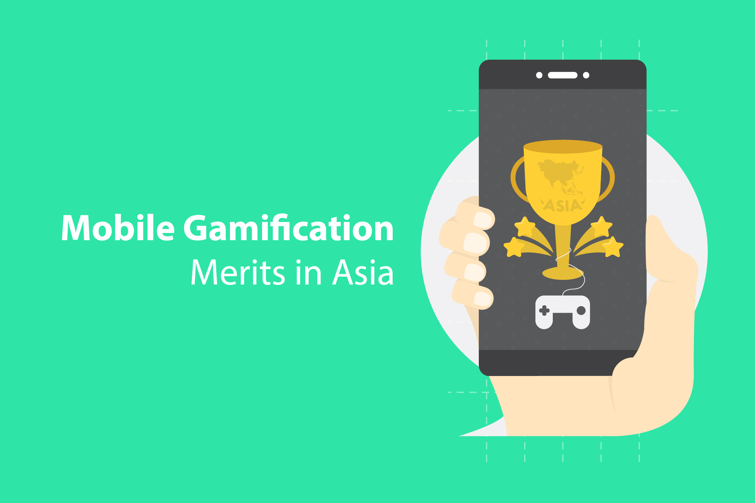 Mobile Gamification Merits in Asia