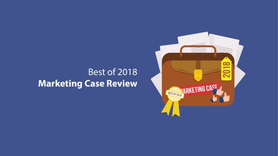 Best Marketing Case Review of 2018